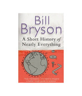 Short History Of Nearly Everything, A